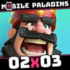 #MGD 02x03  Hablo de Clash Royale y de su Sistema de Cofres