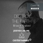 Destroy the Earth Podcast #085 Black Label Edition with Mussen