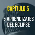 Capítulo 5: Cinco cosas que aprendí por el eclipse