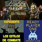 LODE 3x33 BIOSHOCK la trilogía, Ready Player One, Exp Star Wars: Técnicas de combate