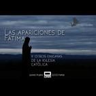 EDI 2x40 - Las apariciones de Fátima y otros enigmas de la Iglesia (con Lourdes Gómez)