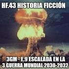 HF.43 - 3GM-E9 - Escalada en la Guerra Mundial 2030-2032