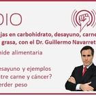 Episodio 104: Dietas bajas en carbohidrato, desayuno y estrategias para perder grasa, con el Dr. Guillermo Navarrete