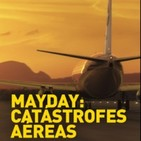 Mayday - Catastrofes Aereas - T9. E6. Escondido a la vista de todos