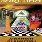 Arquitectos del Engaño Cap.8 - Los Crímenes de la Élite Masónica - Jüri Lina (Masonería-Élites-Secretas)