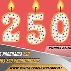4Players 250 ¡¡¡Cumplimos 250 Programas!!!