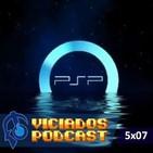Viciados Podcast 5x07 - Especial PSP (28-10-2016)
