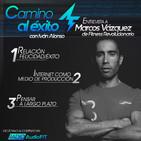ÉXITO y NEGOCIOS DIGITALES con Marcos de Fitnessrevolucionario - Camino al Éxito #4