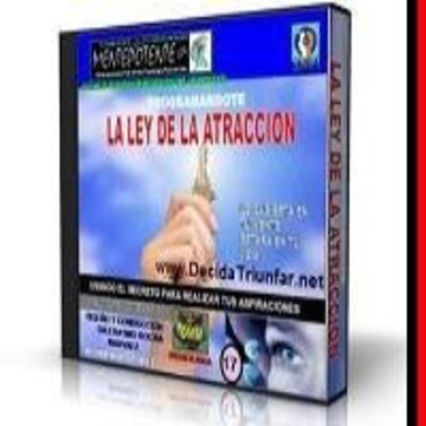 [01/01]Programa en tu Mente la Ley de la Atracción - Dr. Erasmo Rocha