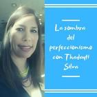 Episodio 35 La sombra del perfeccionismo con Thadayti Silva