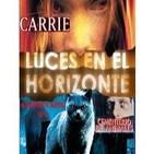 Luces en el Horizonte Extra -Stephen King Nº3: Carrie y Cementerio de animales