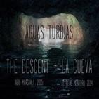 Aguas Turbias 01 - The Descent + La Cueva