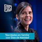 FDS Live!: Navidades en familia con 'Días de Navidad' (ep.9)