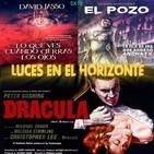 Luces en el Horizonte 5X19: DRÁCULA (HAMMER - 1958), EL POZO, LO QUE VES CUANDO CIERRAS LOS OJOS