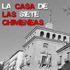 Voces del Misterio LEGENDARIOS Rne 026: La leyenda de la Casa de las Siete Chimeneas en Madrid