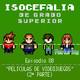 Isocefalia de Grado Superior [08] - Películas de videojuegos (2ª parte)