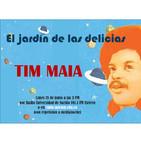 El jardín de las delicias - Tim Maia (21/05/2018)
