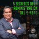 5 secretos de la administración del dinero