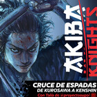 Akiba Knights 27 - Cruce de espadas / De Kurosawa a Kenshin