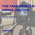 The fake problem with hiring juniors - Berta Devant