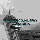 EP 03- Viva México, mi jefa y la chona