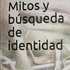 Mitos y busqueda de identidad. CAPÍTULO 3/ A