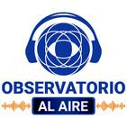 Observatorio Al Aire 20 de agosto de 2019