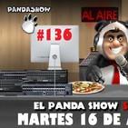 PANDA SHOW Ep. 136 MARTES 17 DE ABRIL 2019