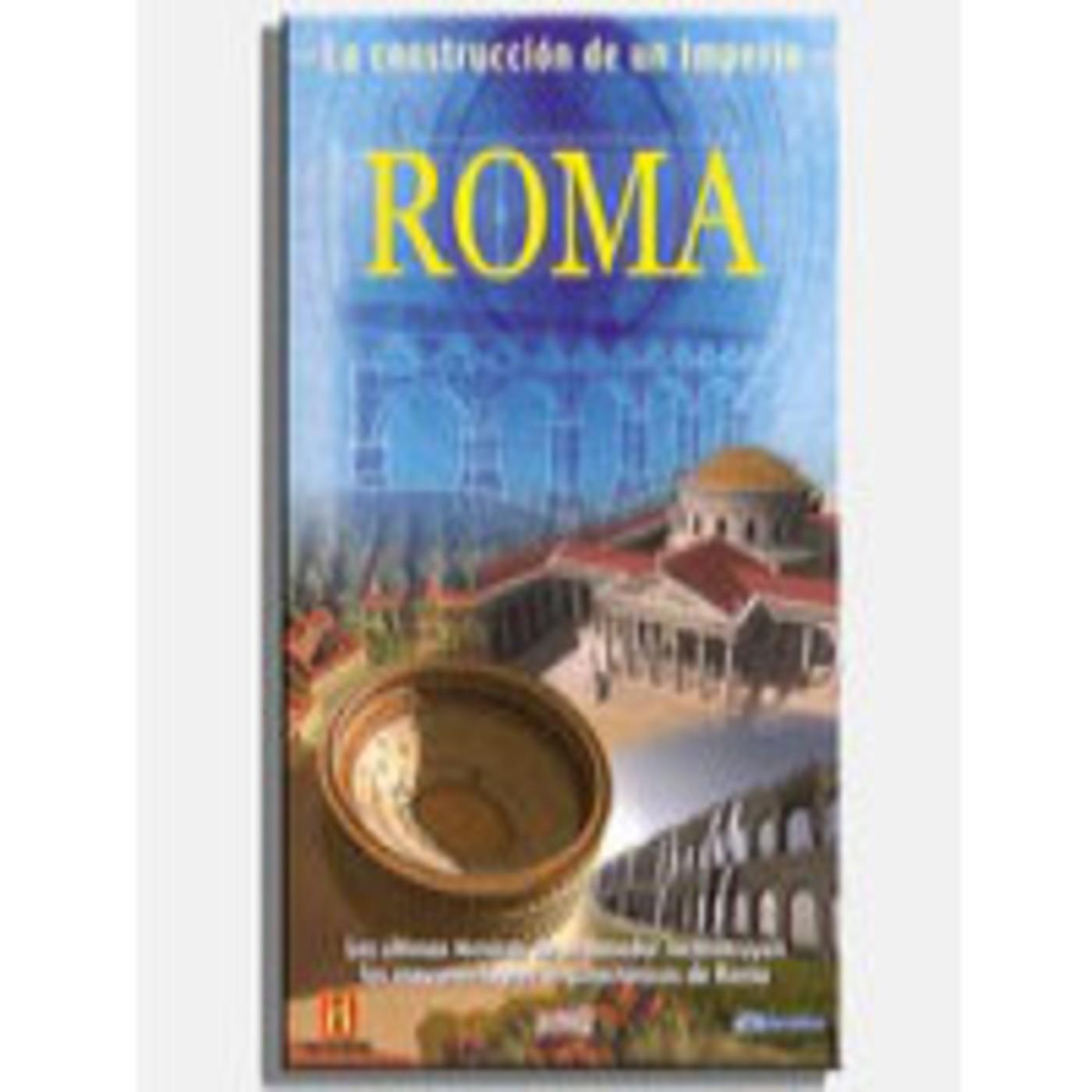 La Construccion de un Imperio (6de14): Roma (Capitulo doble)