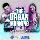 THE URBAN MORNING 1x19 (8-11-2019) Jason Mata y Miriam Martin (Loca Urban)