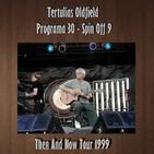 Tertulias Oldfield - Programa 30 - Spin Off 9 - Then & Now Tour