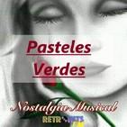 Nostalgia Musical: Especial de los Pasteles Verdes