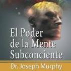 01 de 02 El Poder de La Mente Subconsciente de Joseph Murphy