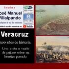 Veracruz, 500 años de heroicidad.