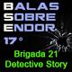Balas Sobre Endor: BRIGADA 21