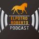 ElPotroRoberto.com #Podcast Episodio #62