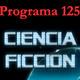 Programa 125. Ciencia Ficción