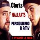 LODE 5x03 –Archivo Ligero– Clerks + Mallrats + Persiguiendo a Amy, Tyrant la serie