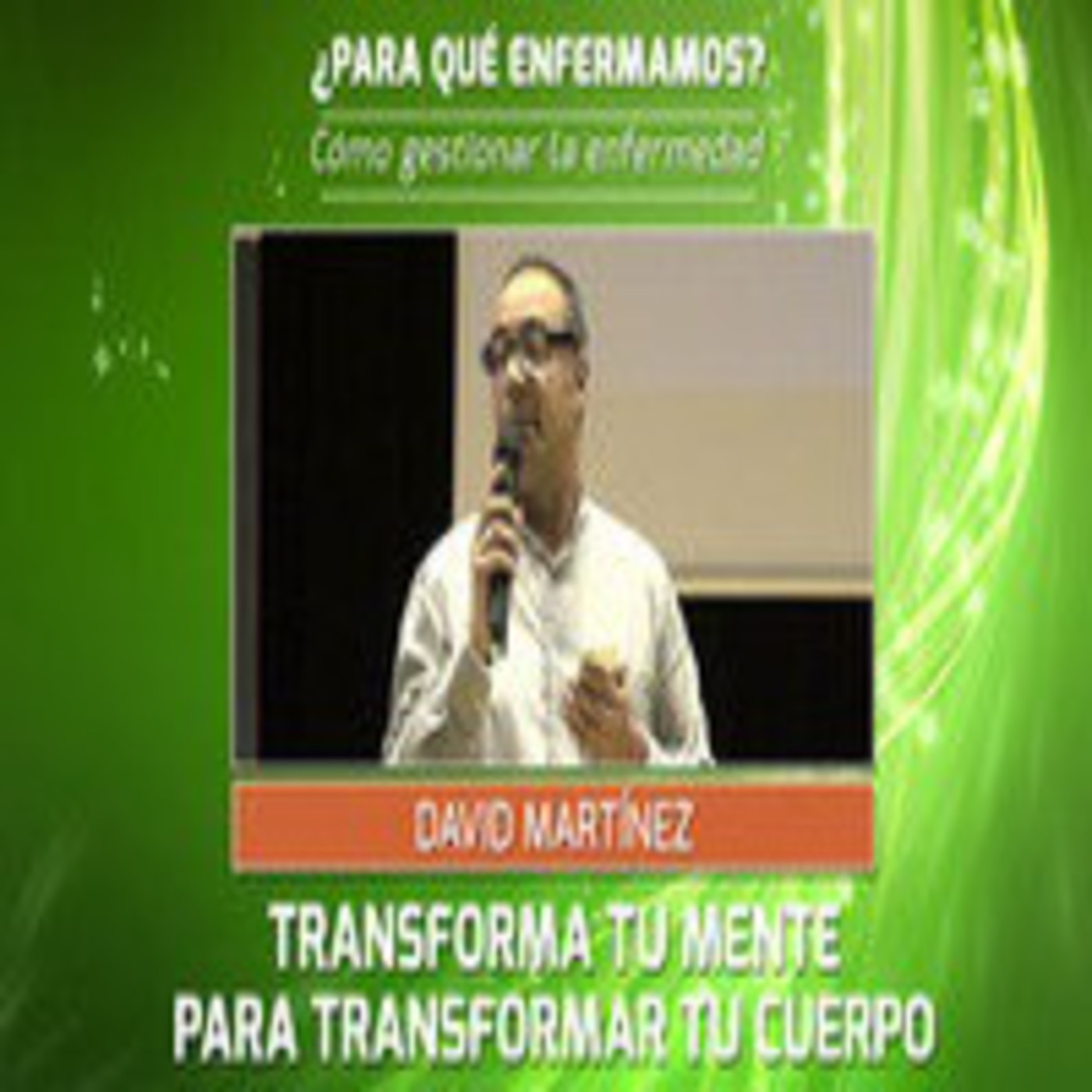 Transforma tu mente para transformar tu cuerpo - David Martinez