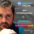SEO internacional. Podcast Elblogdelseo.com Episodio 30