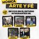 Música Arte y Fé - Junio 22, 2016