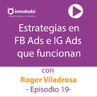 19 Estrategias en FB Ads que funcionan con Roger Viladrosa