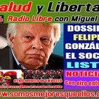 """156 Salud y Libertad: """"Dossier Felipe Gonzalez el Socia LISTO"""""""
