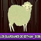 Los Guardianes de Gotham 3x36 - Blade Runner (¿Sueñan los androides con ovejas eléctricas?)