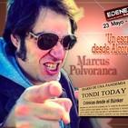 """TONDI TODAY 57 """"El escritor Marcus Polvoranca desde Alcorcón""""."""