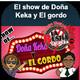 El Show de Doña Keka y el Gordo - Martes 18, Septiembre 2018