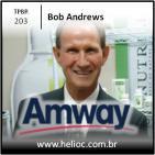 TPBR 203 - Com TV Nao Tem PV - Bob Andrews