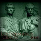 56 Los hermanos Graco 3ª parte - relatos históricos