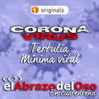 El Abrazo del Oso - Coronavirus: Tertulia Mínima Vital