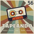 Tapeando #56 - Series, DonJuanes y Festivales